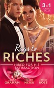 Rags To Riches: Hired For His Satisfaction: A Ring to Secure His Heir / Nanny for the Millionaire's Twins / The Ties that Bind (Mills & Boon M&B)