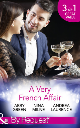 A Very French Affair: Bought for the Frenchman's Pleasure / Breaking the Boss's Rules / Her Secret Husband (Mills & Boon By Request)