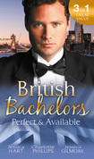 British Bachelors: Perfect and Available: Mr (Not Quite) Perfect / The Plus-One Agreement / The Return of Mrs Jones (Mills & Boon M&B)