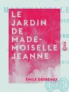 Le Jardin de mademoiselle Jeanne
