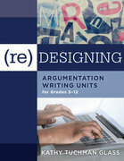 (Re)designing Argumentation Writing Units for Grades 5-12