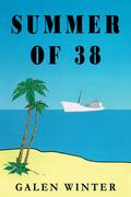 Summer of 38: A Novel