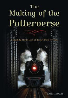 The Making of the Potterverse: A Month-By-Month Look at Harry's First 10 Years