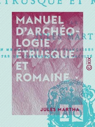 Manuel d'archéologie étrusque et romaine