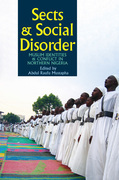 Sects & Social Disorder: Muslim Identities & Conflict in Northern Nigeria