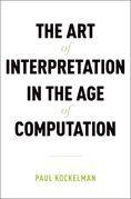 The Art of Interpretation in the Age of Computation