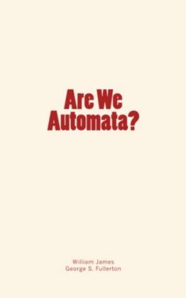 Are We Automata?