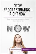 Stop Procrastinating - Right Now!