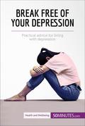 Break Free of Your Depression