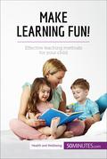 Make Learning Fun!