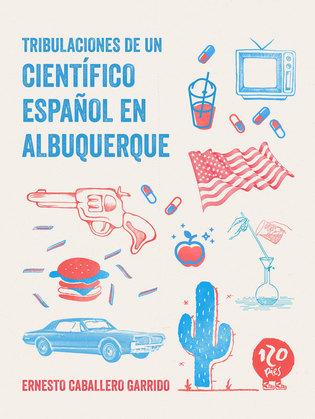 Tribulaciones de un científico español en Albuquerque