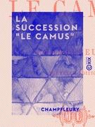 """La Succession """"Le Camus"""""""