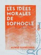 Les Idées morales de Sophocle