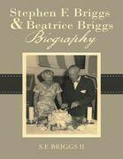Stephen F. Briggs & Beatrice Briggs Biography