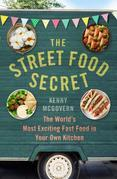The Street Food Secret: The World¿s Most Exciting Fast Food in Your Own Kitchen