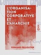 L'Organisation corporative et l'Anarchie