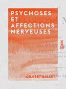 Psychoses et affections nerveuses