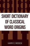 Short Dictionary of Classical Word Origins