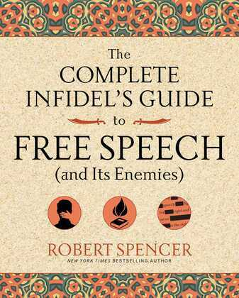 The Complete Infidel's Guide to Free Speech (and Its Enemies)