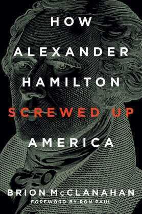 How Alexander Hamilton Screwed Up America