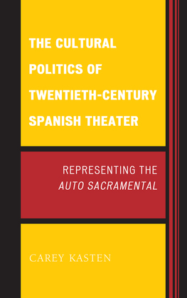 The Cultural Politics of Twentieth-Century Spanish Theater