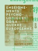 Enseignements psychologiques de la guerre européenne