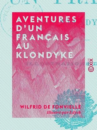 Aventures d'un Français au Klondyke