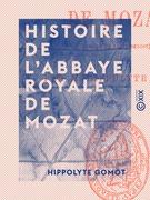 Histoire de l'abbaye royale de Mozat