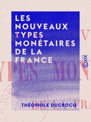 Les Nouveaux Types monétaires de la France
