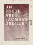 Un poète abbé, Jacques Delille
