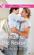 Airman To The Rescue (Mills & Boon Superromance) (Heroes of Fortune Valley, Book 2)