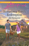 Hometown Hero's Redemption (Mills & Boon Love Inspired)