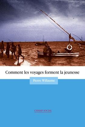 Comment les Voyages Forment la Jeunesse