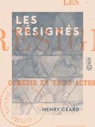 Les Résignés