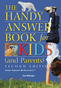 The Handy Answer Book for Kids (and Parents)