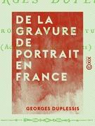 De la gravure de portrait en France