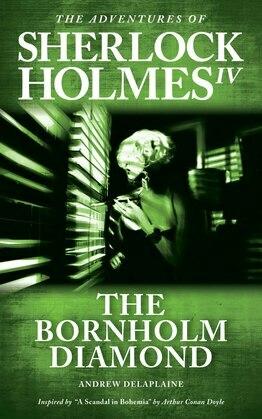 "The Bornholm Diamond - Inspired by ""A Scandal in Bohemia"" by Arthur Conan Doyle"