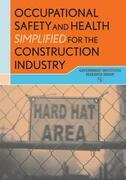Occupational Safety and Health Simplified for the Construction Industry