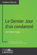 Le Dernier Jour d'un condamné de Victor Hugo (Analyse approfondie)