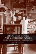All Good Books Are Catholic Books