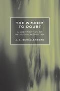 The Wisdom to Doubt