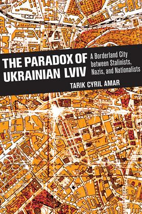 The Paradox of Ukrainian Lviv