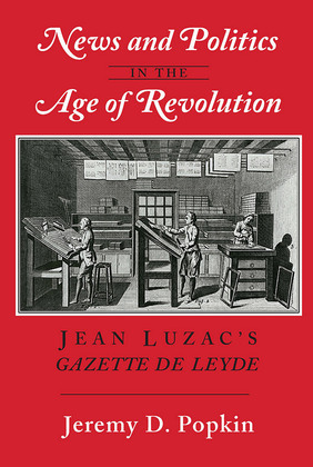 News and Politics in the Age of Revolution