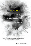 Violence as a Generative Force