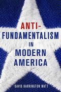 Antifundamentalism in Modern America