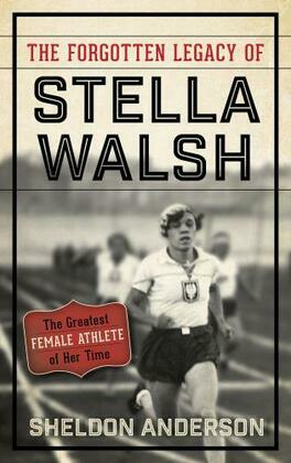 The Forgotten Legacy of Stella Walsh