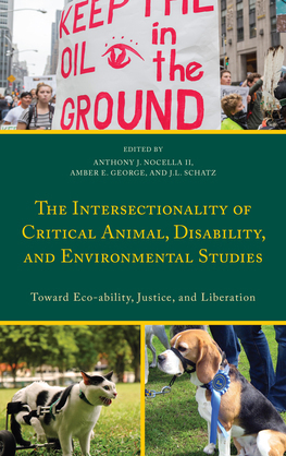 The Intersectionality of Critical Animal, Disability, and Environmental Studies