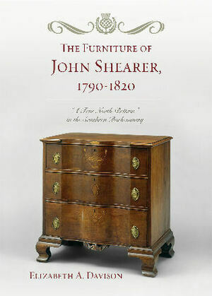 The Furniture of John Shearer, 1790-1820