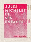 Jules Michelet et ses enfants