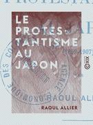 Le Protestantisme au Japon (1859-1907)